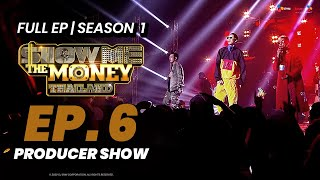 (FULL EP.6) รายการ Show Me The Money Thailand SS1 | PD SHOW