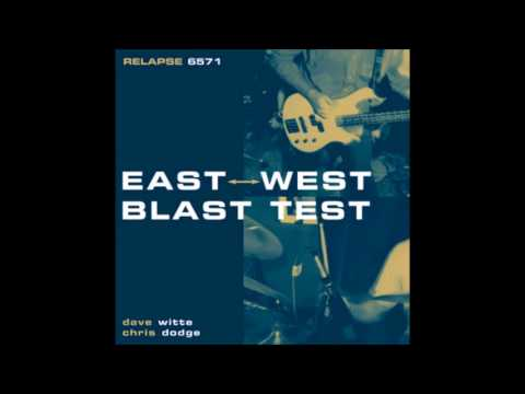 East/West Blast Test ‎– East West Blast Test [FULL ALBUM]