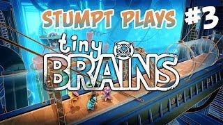 Stumpt Plays - Tiny Brains - #3 - FIRE ZE SHRINK LAZER!!