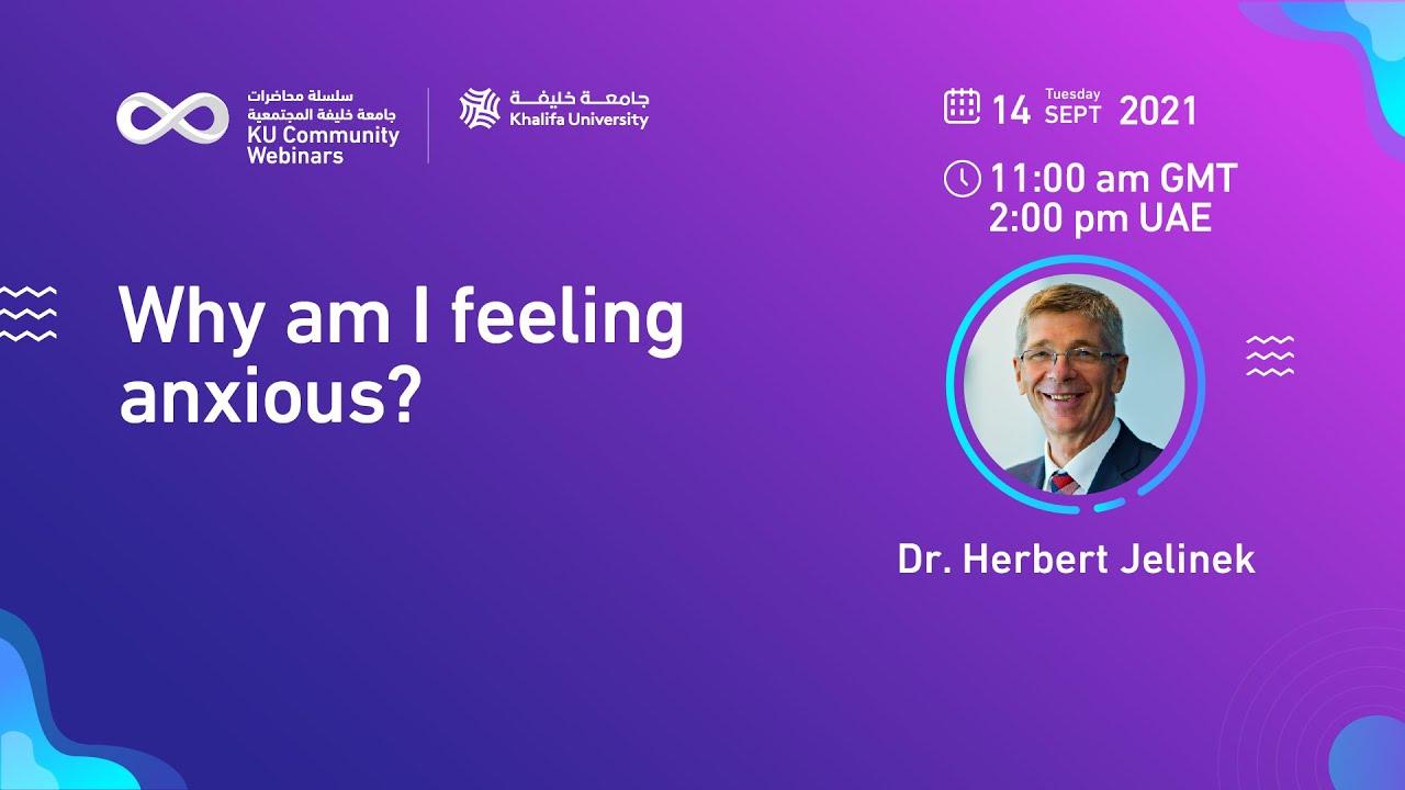 Why am I feeling anxious? by Dr. Herbert Jelinek