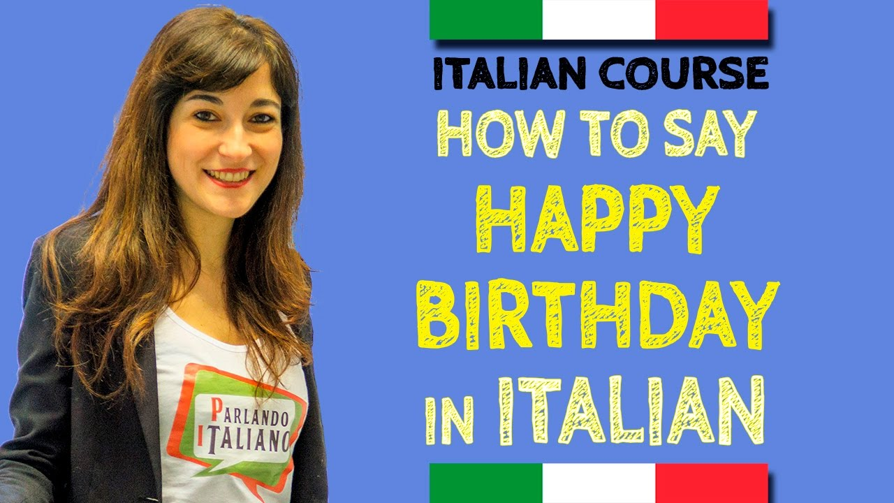 Happy Birthday In Italian Learn Italian Youtube
