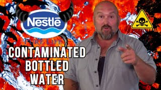 PROOF Nestle Water is Contaminated.
