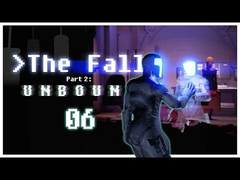 Let's Play The Fall Part 2: Unbound Part 6 - Colonel Josephs [The Fall Game Episode 2 PC Gameplay]