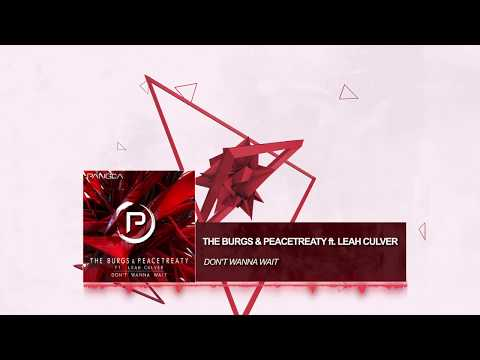 The Burgs, PeaceTreaty ft. Leah Culver - Don't Wanna Wait
