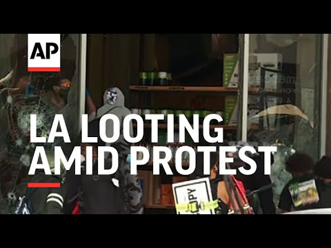 Looting seen amid protests in Los Angeles area