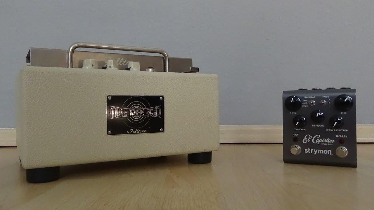 Fulltone TTE Tube Tape Echo vs Strymon El Capistan Delay ...