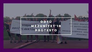 ODTÜ MEZUNİYET 2018 - PROTESTO |  Anlat Hocam!