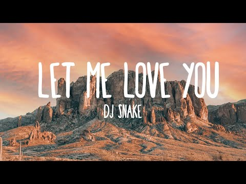 DJ Snake - Let Me Love You ft. Justin Bieber (Lyrics)