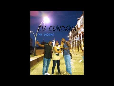 The Moans - Tu Condena