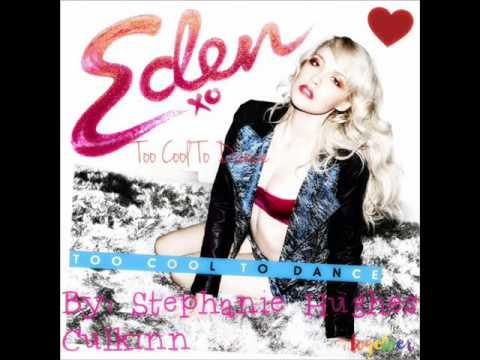 Eden Xo  Too Cool To Dance