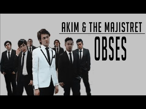 [Lirik Video] Akim & The Majistret - Obses