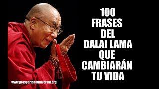 100 FRASES DEL DALAI LAMA QUE CAMBIARÁN TU VIDA - PROSPERIDAD UNIVERSAL