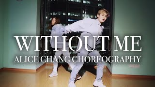 Without Me (feat. Juice WRLD) - Halsey / Alice Chang Choreography Video