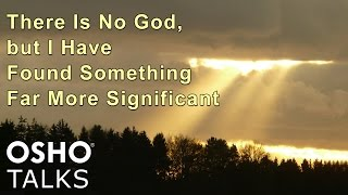 OSHO: There Is No God, but I Have Found Something Far More Significant ...