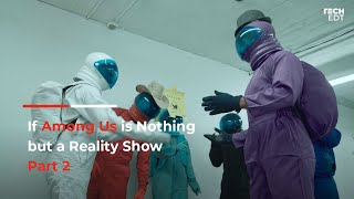 If Among Us is Nothing but a Reality Show (Part 2)