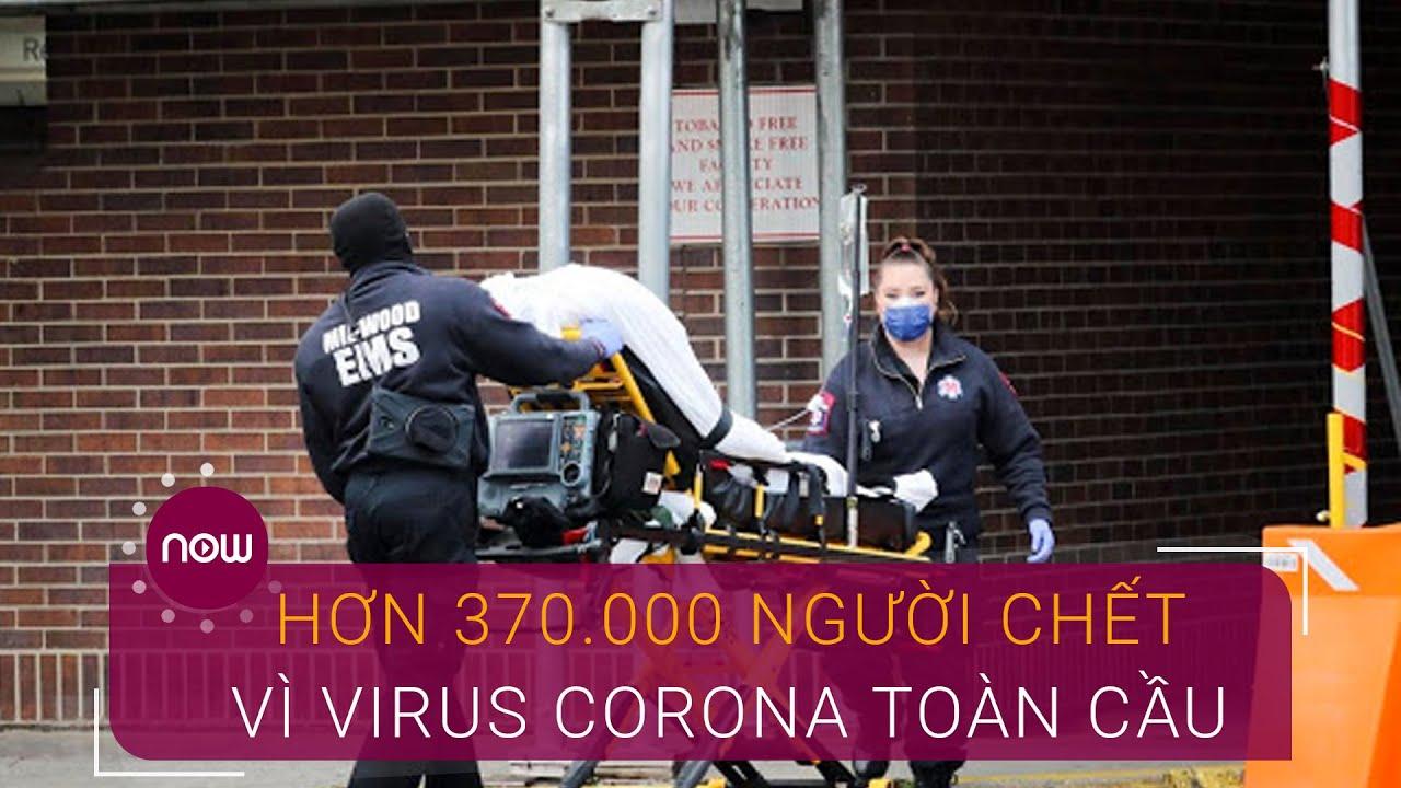 Hơn 370.000 người chết vì virus Corona toàn cầu | VTC Now