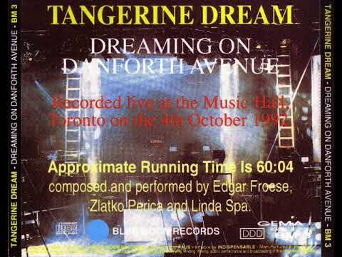 Dreaming On Danforth Avenue - Tangerine Dream