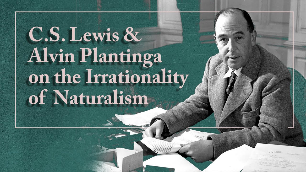 C.S. Lewis on the Irrationality of Naturalism