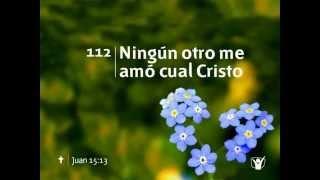 Himno 112 Ningún otro me amó cual Cristo Nuevo Himnario Ad...