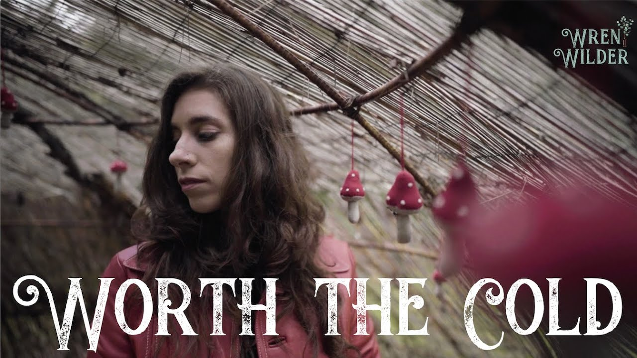 Wren Wilder- Worth the Cold (Official Music Video)