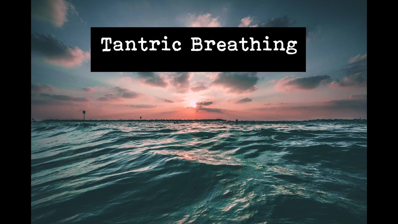 Breathing Tantric Orgasm