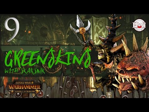 Total War Warhammer Greenskins Skarsnik Part 9