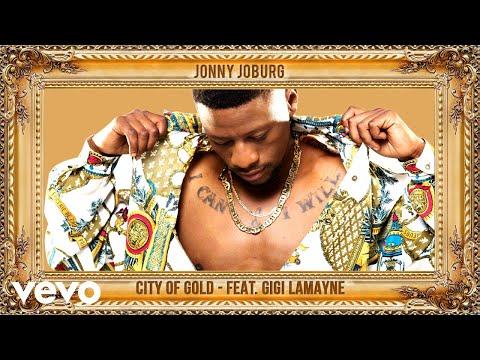 Jonny Joburg - City Of Gold (Audio) ft. Gigi Lamayne