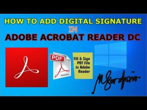 HOW TO ADD DIGITAL SIGNATURE IN PDF USING ADOBE ACROBAT READER DC (FILL \u0026 SIGN)