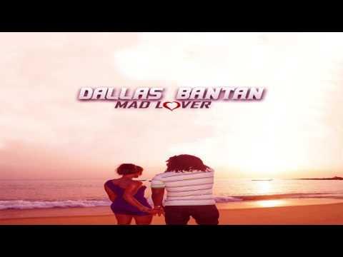 Dallas Bantan - Mad Lover