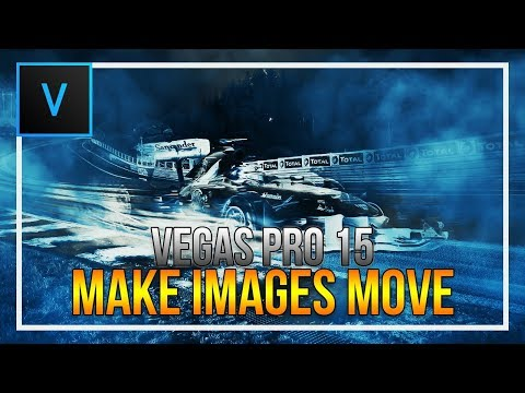 How To Make Images Move In Vegas Pro 15
