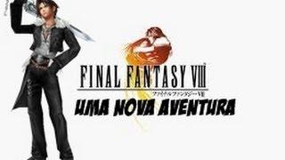 Final Fantasy VIII - A aventura começa
