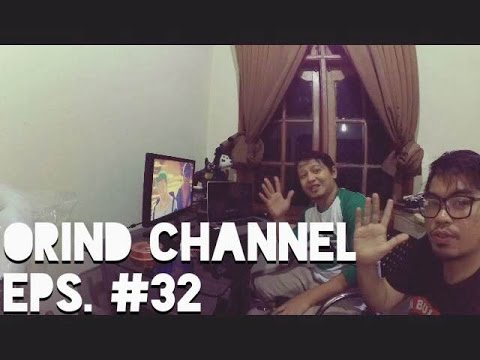 ORIND CHANNEL EPS #32 (PREVIEW VIDEO CLIP + LIRIK