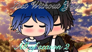 Lost Without You Gay Gacha Life Series All Of S2 Re Upload
