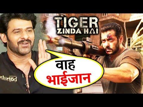 Baahubali Prabhas ने की Salman के Tiger Zinda Hai Trailer की तारीफ