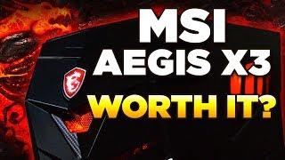 WORTH IT? – MSI Aegis X3 PC