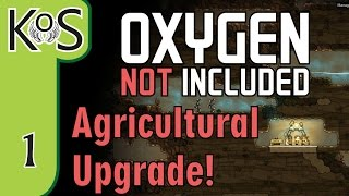 Oxygen Not Included: AGRICULTURAL UPGRADE! Ep 1: Burrow In! - Let