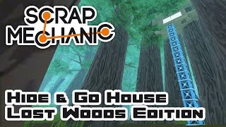 Hide & Go House: Lost Woods Edition - Let's Play Scrap Mechanic Multiplayer - Part 268