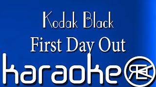 Kodak Black - First Day Out | Karaoke Lyrics