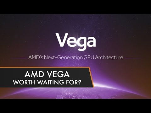 AMD Vega | Is it Worth Waiting For?