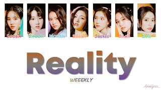 Weeekly (위클리) - Reality (Color Coded Lyrics Han/Rom/Eng 가사)