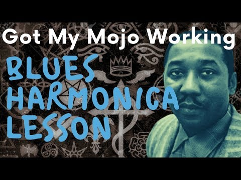 Got My Mojo Working (Muddy Waters) Blues Harmonica Lesson
