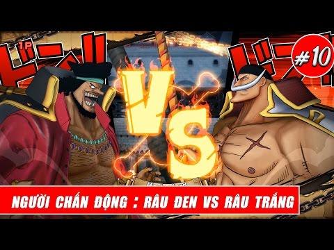 Song đấu One Piece : Cuộc Chiến Của Kẻ Chấn động - Râu Trắng Vs Râu đen