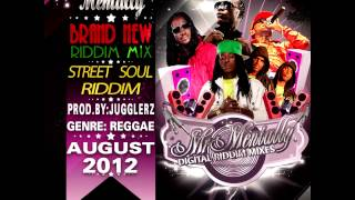 Street Soul Riddim Mix By Mr Mentally (Aug 2012)