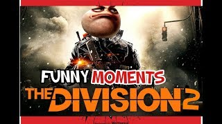 Division 2 (Funny Quotes And Moments)