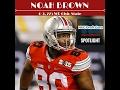 Noah Brown | WR | 63 | 225 | Top NFL Draft Prospect | Ohio State Noahs Kingdom