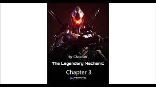 The Legendary Mechanic - Chapter 3 by Chocolion [Audiobook TTS Webnovel]