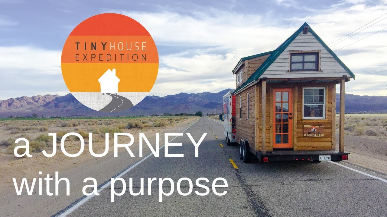Tiny House Expedition Epic Road Trip With A Big Purpose