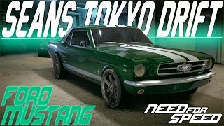 Need For Speed 2015 : SEAN'S TOKYO DRIFT FORD MUSTANG CUSTOMIZATION & DRIFT BUILD