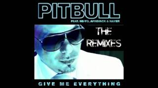 Pitbull ft Ne-Yo, Afrojack & Nayer - Give Me Everything (R3hab Remix)