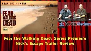 fear the walking dead series premiere nick s escape trailer review